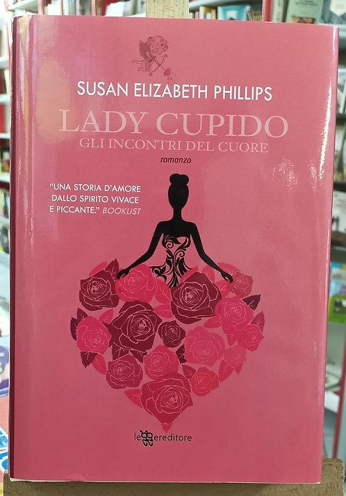 Lady Cupido. Gli incontri del cuore - Susan E. Phillips