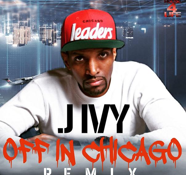 J Ivy %22Off In Chicago%22 Remix.jpg