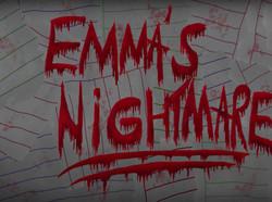 Emma's Nightmare