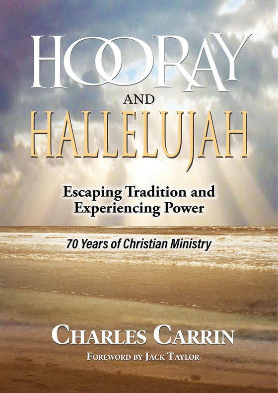 HOORAY And HALLELUJAH! Celebrating 70 Years Of Christian Ministry! 1949 - 2019