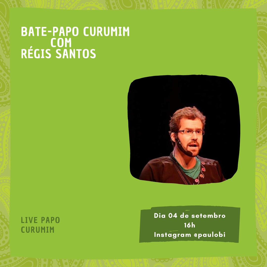 Bate-Papo Curumim com Régis Santos