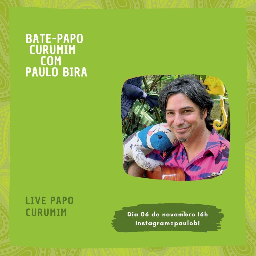 Bate-Papo Curumim com Paulo Bira