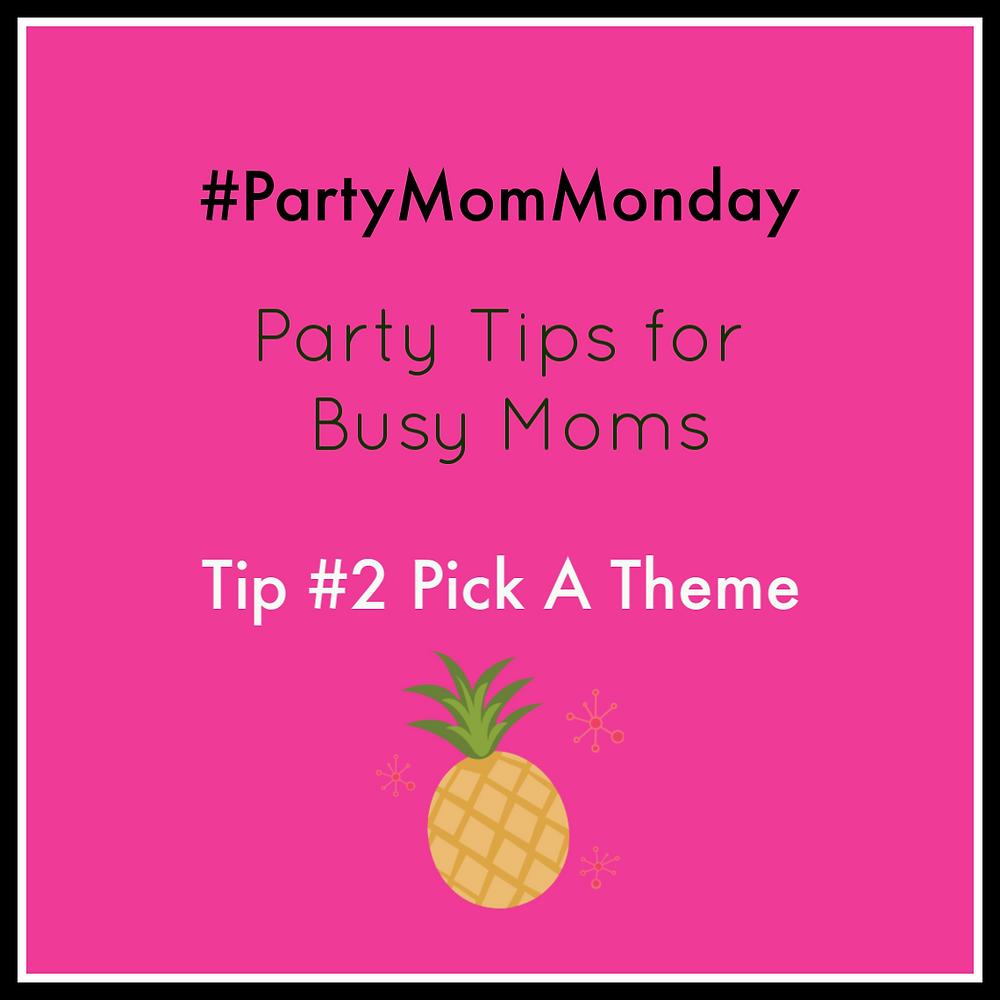 #PartyMomMonday Tip #2