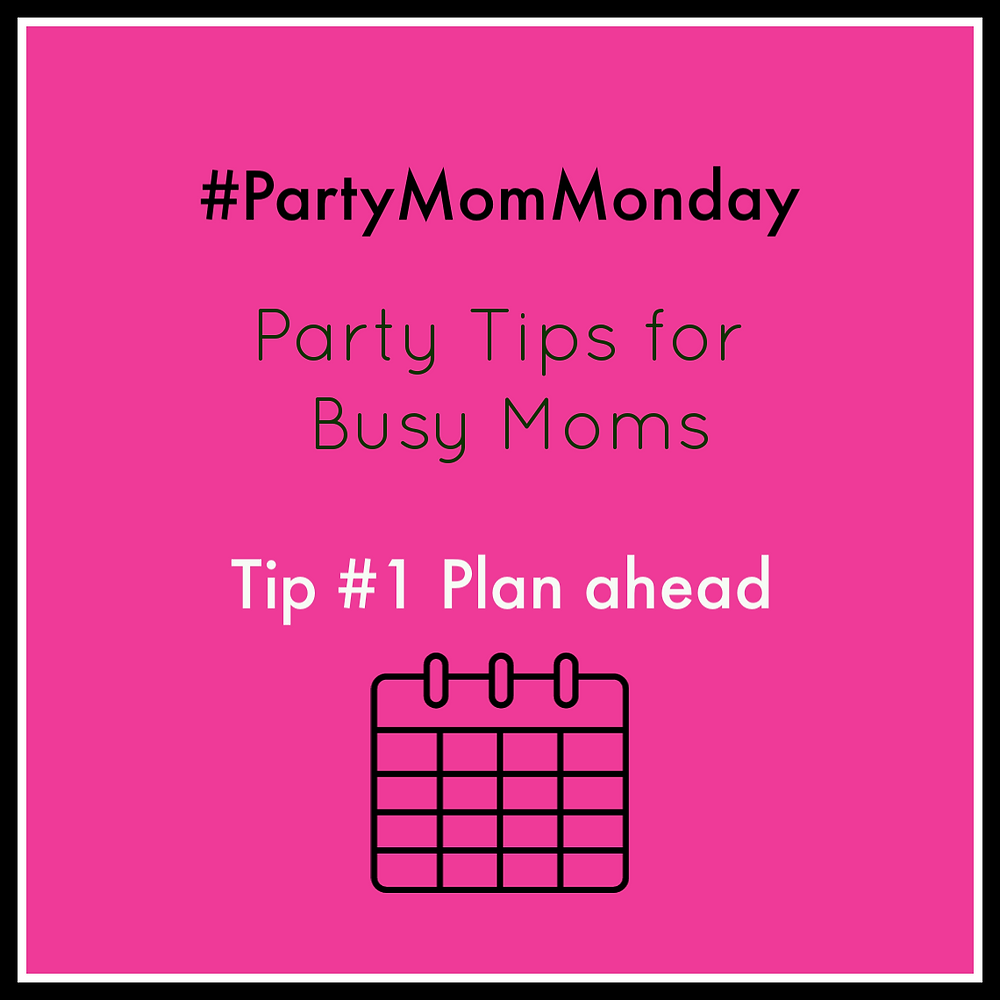 Party Mom Monday Tip #1
