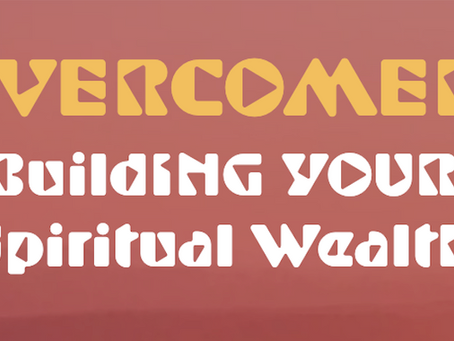 Annual Overcomer Conference: Building Your Spiritual Wealth
