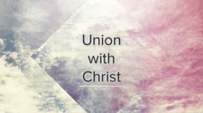 The out-workings of our union with Christ