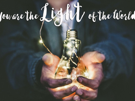 BE THE LIGHT OF THE WORLD