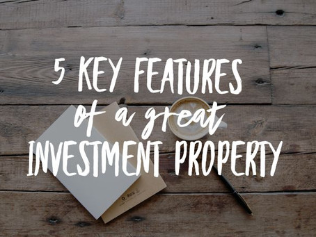 5 key features of a great investment property