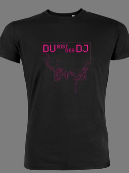 Du bist der DJ / T-Shirt