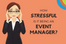 Stress Matters - The struggles behind the scenes of the Event Industry