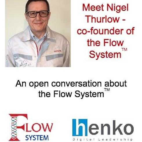 Meet Nigel Thurlow - An open conversation about the Flow System