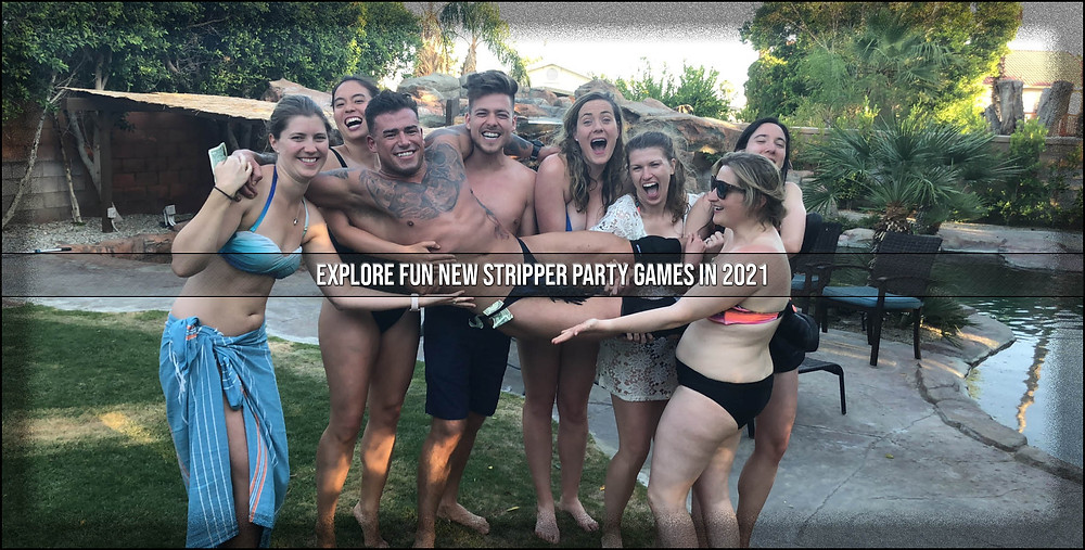 2021 stripper party games