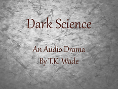 Dark Science. Audio Drama.