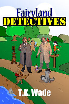 book cover. Fairyland Detectives. Two men. animals. cartoons. fox. raccoon. mouse. mice. bunny. rabbit. gun. bird. trenchcoat.
