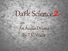 Dark Science 2. Audio Drama.