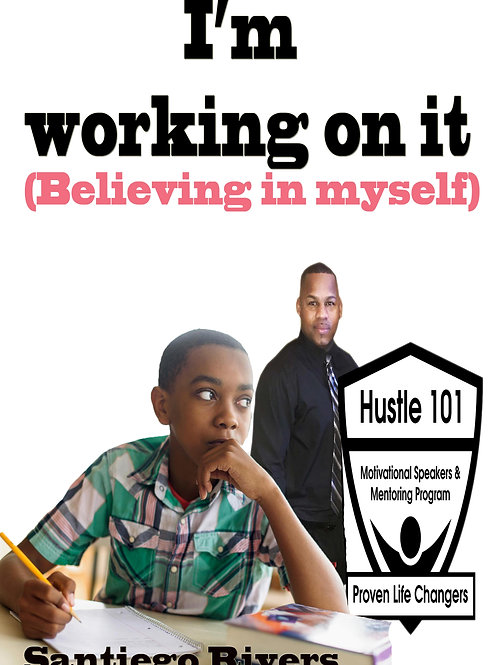 I'm working on it (Believing in myself)
