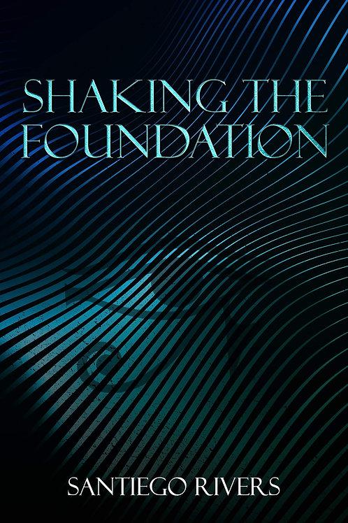 Shaking the Foundation