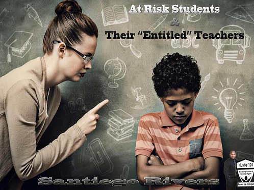 """At-risk students and their """"Entitled"""" teachers"""