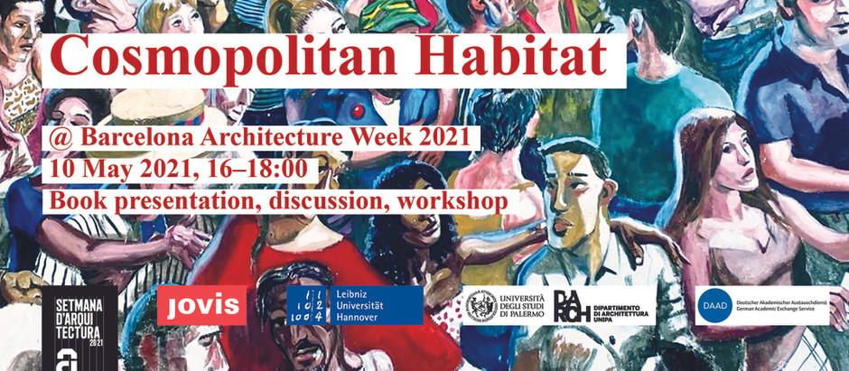 Cosmopolitan Habitat @ Barcelona Architecture Week 2021: book presentation and discussion