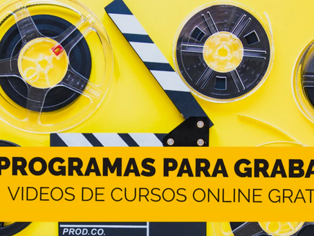 11 Mejores herramientas gratis para grabar videos de cursos online 2021