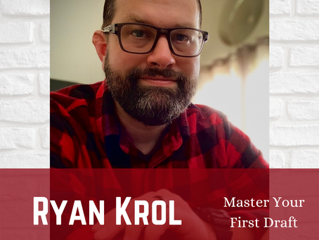 Master Your First Draft: Ask an Author | Author Interview with Ryan Krol