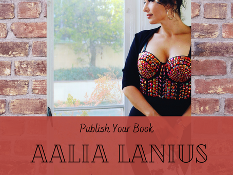 Publish Your Book & Market the Right Way | Author Interview with Aalia Lanius