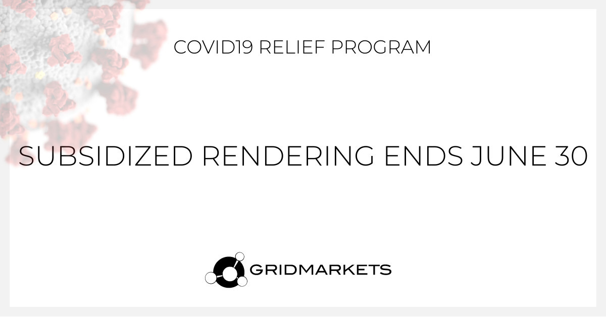 2020Jun18: Reminder - free or subsidized rendering ends June30