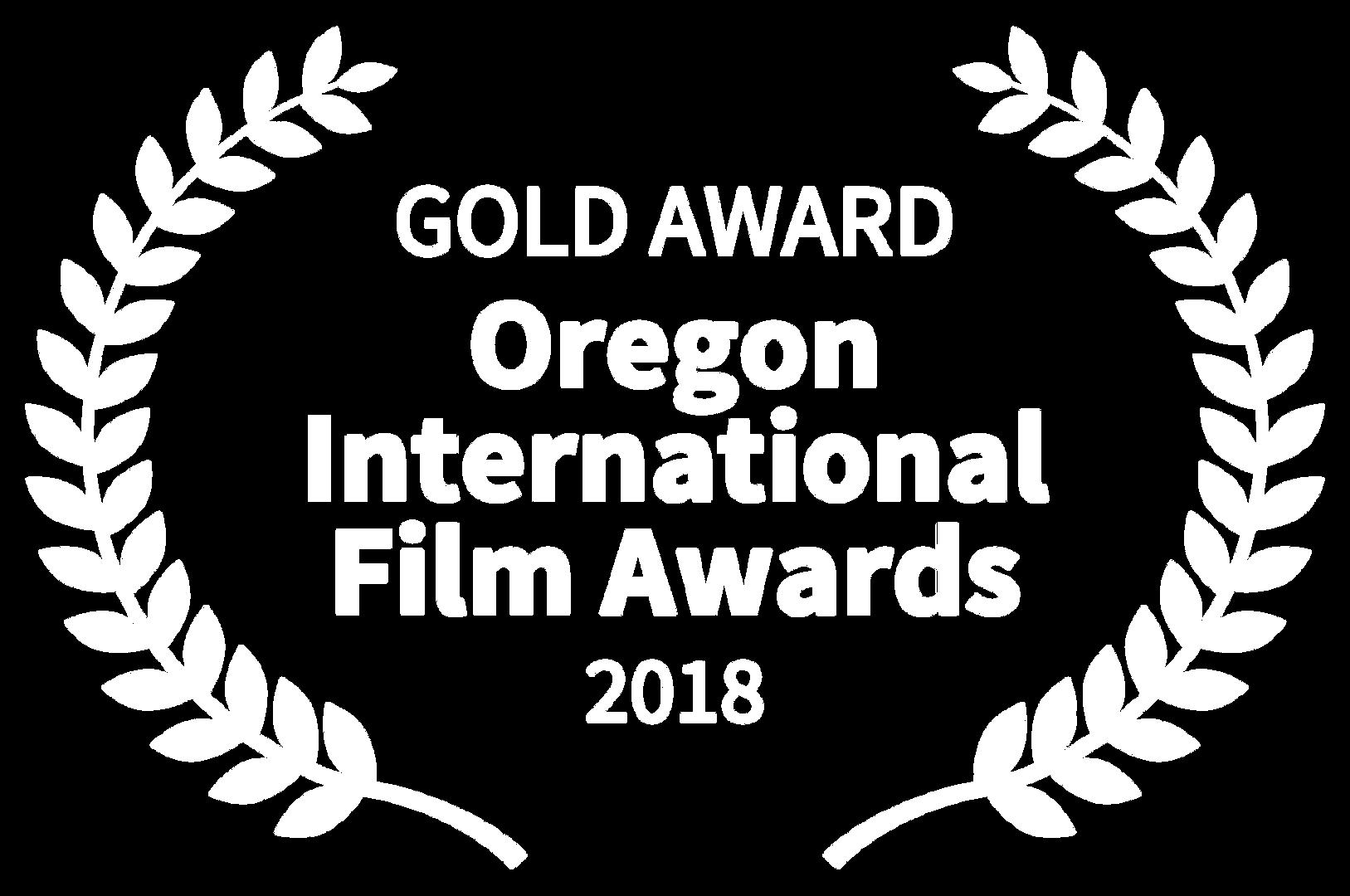 GOLD AWARD - Oregon International Film A