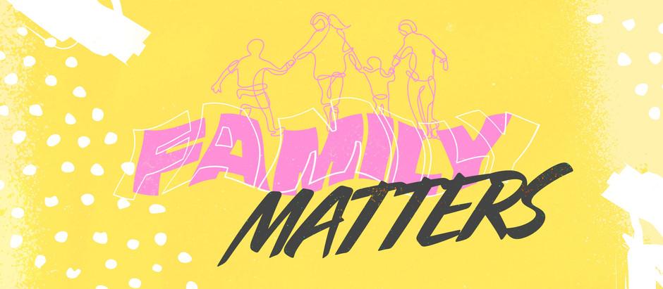 Family Matters a New Sermon Series
