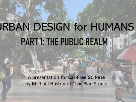 Urban Design for Humans, Part 1: The Public Realm