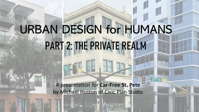 Urban Design for Humans, Part 2 : The Private Realm