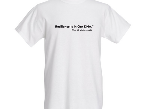 Resilience is in our DNA. T-Shirt