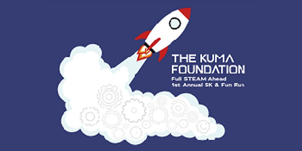 "The Kuma Foundation ""Full STEAM Ahead"" 5K & 1 mile Run/ Walk"