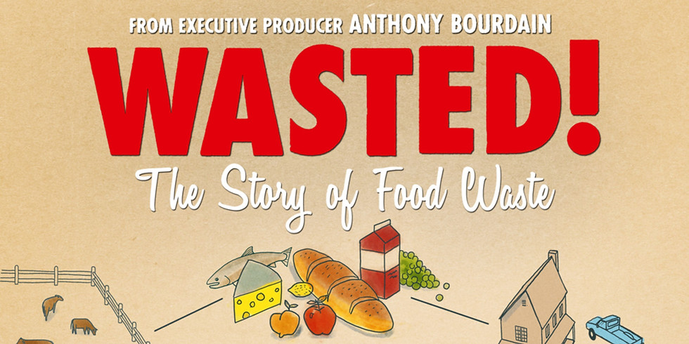 Wasted! The Story of Food Waste - Movie Screening