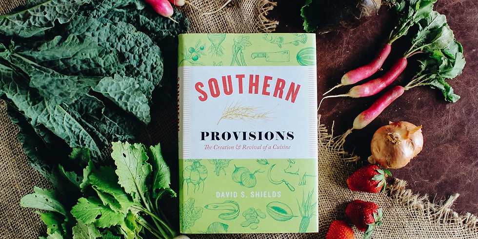 Culinary Chat & Book Signing with Southern Cuisine Expert, David Shields