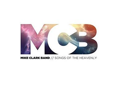 Mike Clark Band Songs of the Heavenly.jpg