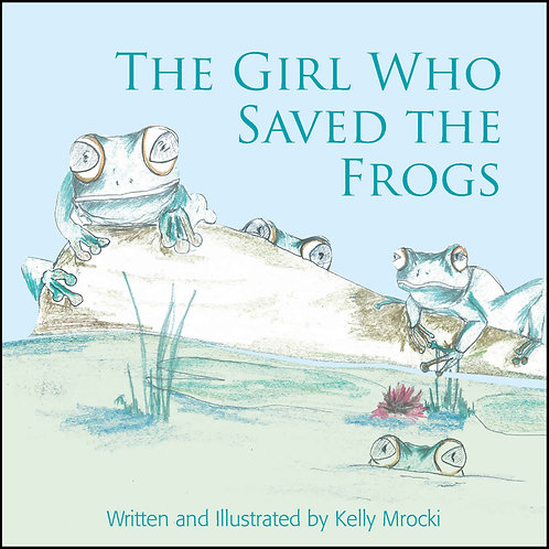 The Girl Who Saved The Frogs Book
