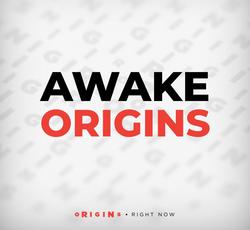 AWAKE ORIGINS