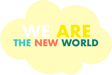 WE ARE THE NEW WORLD.png