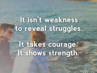 It isn't weakness to reveal struggles.