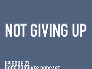 Not Giving Up (Episode 22)