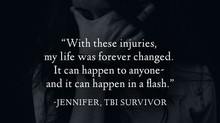 """It can happen to anyone, and it can happen in a flash... "" - Jennifer's Survivor Stor"