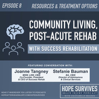 Resources & Treatment Options: Community Living, Post-Acute Rehab with Success Rehabilitation (Ep.8)