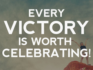 Every Victory Is Worth Celebrating!