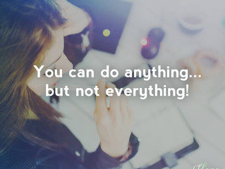 You can do anything, but not everything!