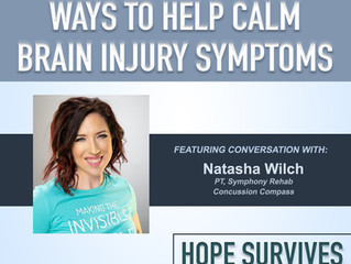 Ways to Help Calm Brain Injury Symptoms (Episode 16)
