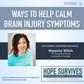 Ways to Help Calm Brain Injury Symptoms (Episode 16)