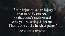 """Brain injuries are an injury that nobody can see..."" - Sam's Survivor Story"