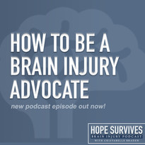How to Be a Brain Injury Advocate (Episode 21)