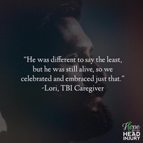 """He was different, but he was still alive, so we celebrated and embraced just that."" - Lor"